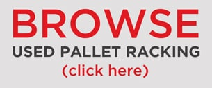 Browse our used pallet racking inventory