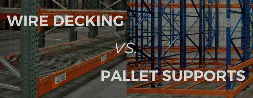 wire-decks-vs-pallet-supports
