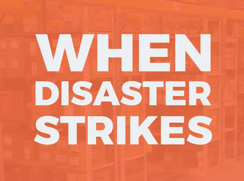 What to Do When Disaster Strikes Your Warehouse