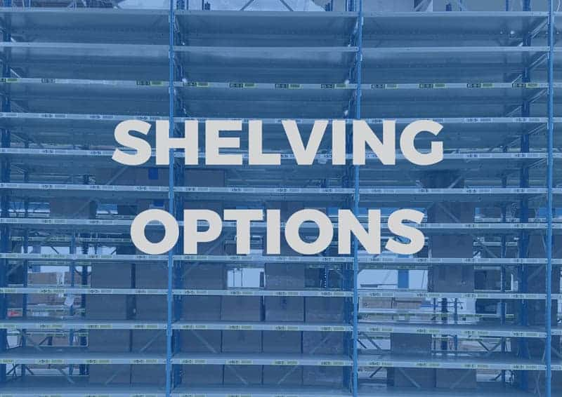 Weighing Your Industrial Shelving Options