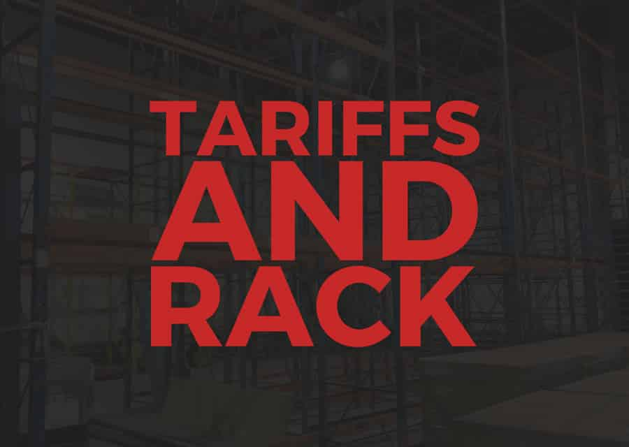 How to Lessen the Impact of Tariffs When Purchasing Pallet Rack