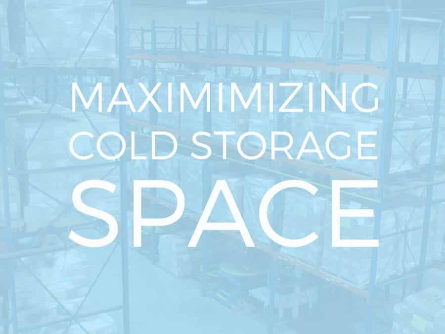 Maximizing Cold Storage Space