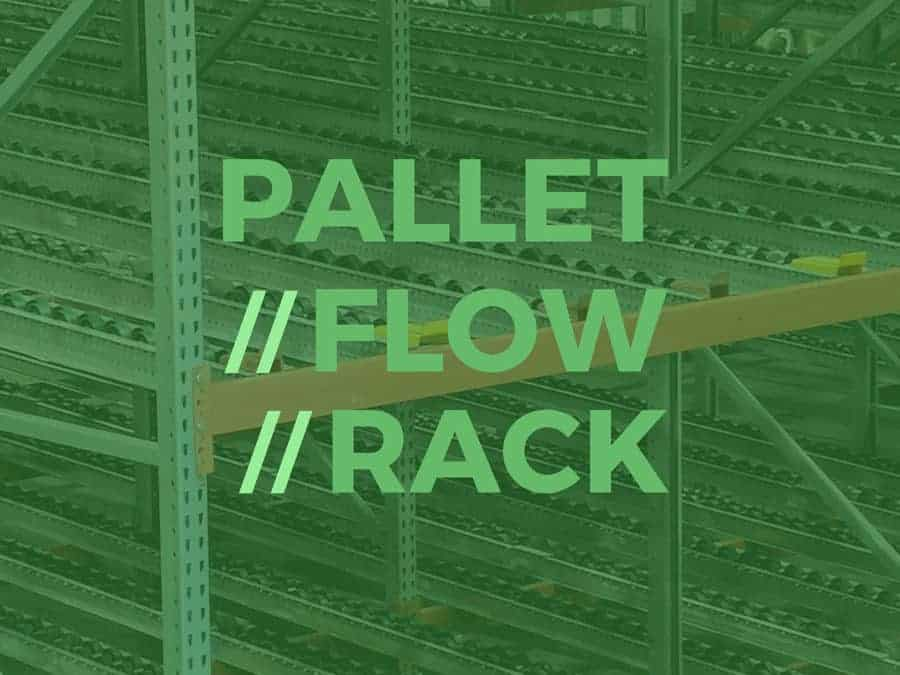 4 Ways Pallet Flow Rack Can Improve Your Warehouse